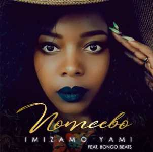 Nomcebo Imizamo Yami ft. Bongo Beats mp3 download free datafilehost fakaza hiphopza feat