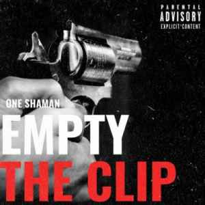 One Shaman Empty The Clip EP zip download free mp3