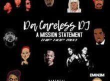 Da Careless DJ A Mission Statement (Hip Hop Mix) mp3 download free datafilehost full music song audio fakaza hiphopza