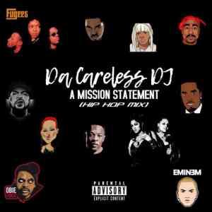 Da Careless DJ A Mission Statement (Hip Hop Mix) mp3 download free datafilehost full music song audio fakaza hiphopza