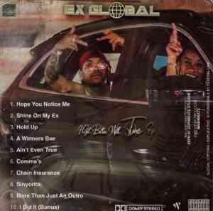 Ex Global Aint Even True mp3 download free datafilehost full music audio fakaza hiphopza
