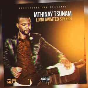 Mthinay Tsunam Long Awaited SPEECH mp3 download free datafilehost full music song audio fakaza hiphopza