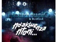 NaakMusiQ & Bluelle Ndakwenza Ntoni mp3 download free datafilehost full song music audio fakaza hiphopza
