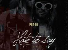 PdotO Hate To Say (Freestyle) mp3 download full datafilehost free music audio song fakaza hiphopza