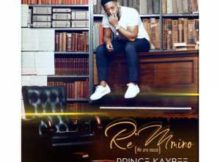 Prince Kaybee Re Mmino Album zip download we are music full audio song tracklist fakaza hiphopza datafilehost zamusic hitvibes afro house king