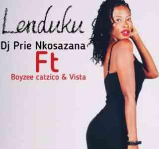 DJ Prie Nkosazana Lenduku feat. Boyzee, Vista & DJ Catzico mp3 download free datafilehost full music audio song fakaza hiphopza