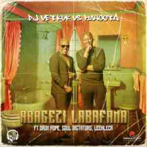 DJ Vetkuk vs Mahoota Abagezi Labafana ft. Leehleza, Soul Dictators & Drum Pope mp3 download free datafilehost full music audio song fakaza hiphopza