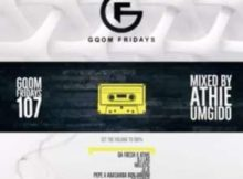 DJ Athie Gqom Fridays 107 (Gqom Mix) mp3 download free datafilehost full music audio song fakaza hiphopza mixtape