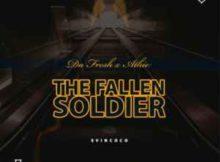 Da Fresh & Athie The Fallen Soldier mp3 download free datafilehost full music audio song fakaza hiphopza