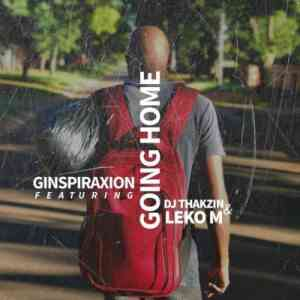 Ginspiraxion Going Home ft. Leko M & DJ Thakzin mp3 download free datafilehost full music audio song fakaza hiphipza feat