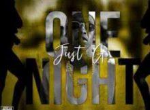 Just G One Night mp3 download free datafilehost full music audio song fakaza hiphopza
