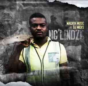 Magaya Music Ng'lindze Ft. DJ Micks mp3 download free datafilehost full music audio song fakaza hiphopza