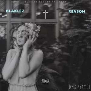 Blaklez DMX Prayer ft. Reason mp3 download free datafilehost full music audio song fakaza hiphopza flexyjam afro house king feat