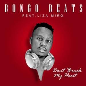 Bongo Beats Don't Break My Heart ft. Liza Miro mp3 download fakaza