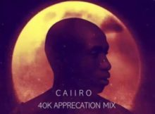 Caiiro 40k Appreciation Mix mp3 download zip datafilehost fakaza hiphopza
