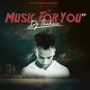 DJ Thakzin Music For You EP zip download mp3 datafilehost full album music tracks fakaza hiphopza flexyjam