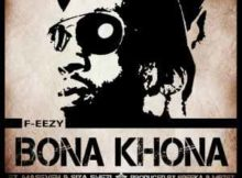 F-eezy Bona Khona Ft. MaseVen & Siya Shezi mp3 download fakaza