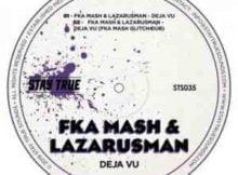 Fka Mash & Lazarusman De Javu (Original Mix) deja vu mp3 download free datafilehost feat full music audio song fakaza hiphopza afro house king sahiphop zamusic 2019