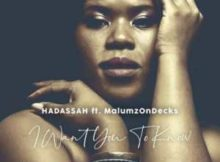 Hadassah I Want You to Know ft. Malumz on Decks mp3 download fakaza hiphopza datafilehost feat