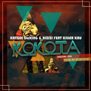 KayGee DaKing & Bizizi Kokota Piano Ft Killer Kau mp3 download free datafilehost music audio song fakaza hiphopza hitvibes flexyjam feat