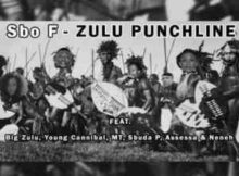 Sbo F Zulu Punchline Ft. Big Zulu, Young Cannibal, MT, Sbuda P, Assessa & Neneh mp3 download free datafilehost feat fakaza hiphopza flexyjam afro house king feat