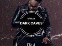 DJ Shimza Dark Caves mp3 download free datafilehost fakaza music audio 2019 song
