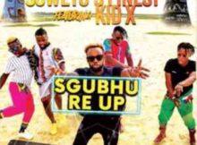 Soweto's Finest Sgubhu Re-Up ft. Kid X mp3 download datafilehost