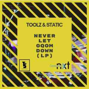 Toolz n Static Never Let Gqom Down LP zip download mp3 datafilehost free 2019 album fakaza