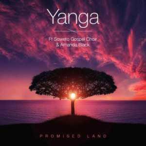 Yanga Promised Land ft. Amanda Black & Soweto Gospel Choir mp3 download free datafilehost full music audio song feat 2019 afro house king fakaza hiphopza azmusic flexyjam hitvibes hiphopza 2019 original mix