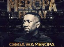 Ceega Wa Meropa 153 (100% Local) mp3 download mix mixtape free datafilehost full music audio song fakaza hiphopza asfro house king zamusic flexyjam