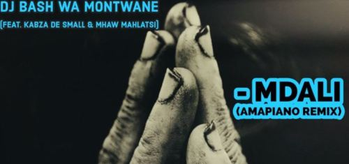DJ Bash Wa Montwane Mdali Amapiano Remix ft. Kabza De Small & Mhaw Mahlatsi mp3 download