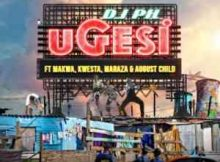 DJ pH Ugesi ft. Kwesta, Makwa, Maraza & August Child mp3 download