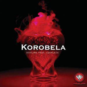 Dosline Korobela Ft. Leehleza mp3 download