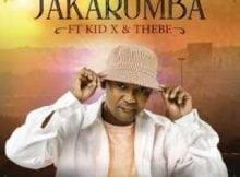 Jakarumba Khumbula ft. Kid X & Thebe mp3 download free datafilehost music audio song 2019 feat fakaza hiphopza afro house king