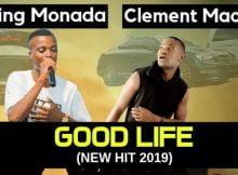 King Monada Good Life Ft. Clement Maosa mp3 download original mix main