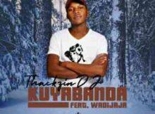 ThackzinDJ Kuyabanda ft. Wadijaja mp3 download