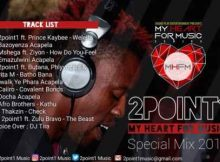 2Point1 My Heart For Music Special Mix 2019 mp3 download datafilehost fakaza