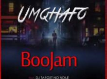 BooJam Umqhafo ft. Target no Ndile mp3 download