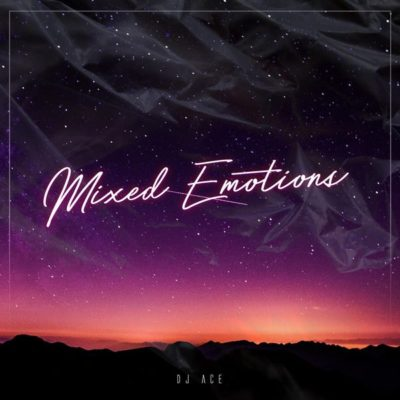DJ Ace Mixed Emotions mp3 download