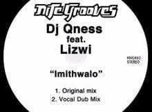 DJ Qness Imithwalo (Original Mix) Ft. Lizwi mp3 download