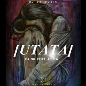 DJ SK uTata ft. Aluta mp3 download