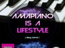 Dj Malebza Amapiano Is A LifeStyle May 2019 mp3 download fakaza mix