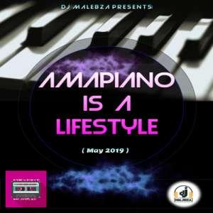 Dj Malebza Amapiano Is A LifeStyle May 2019 mp3 download fakaza mix