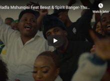 Dladla Mshunqisi Thutha Video ft. Beast & Spirit Banger mp4 download