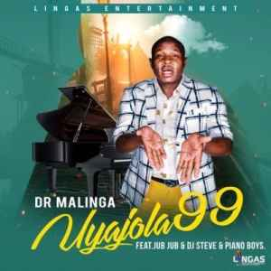 Dr Malinga Uyajola 99 ft. Jub Jub, DJ Steve & Piano Boys mp3 download fakaza datafilehost itunes