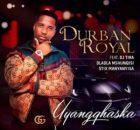 Durban Royal Uyangqhaska ft. DJ Tira, Dladla Mshunqisi & Stix Manyanyisa mp3 download