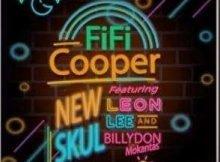 Fifi Cooper New Skul (Zebe Zep) Ft. Leon Lee & Billydon Mokantas mp3 download fakaza datafilehost