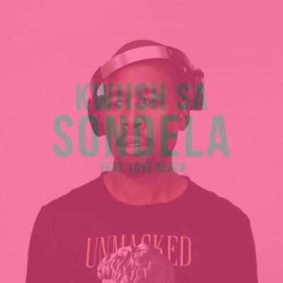 Kwiish SA Sondela ft. Love Black mp3 download