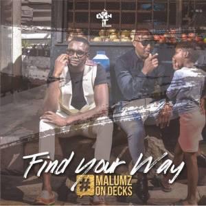 Malumz On Decks Find Your Way Album zip download