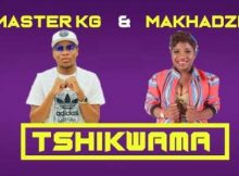 Master KG Tshikwama ft Makhadzi mp3 download datafilehost full song fakaza